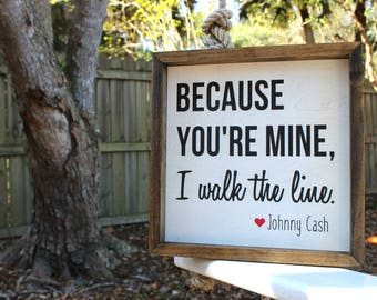 Because You're Mine, I Walk The Line Wood Sign | Johnny Cash Sign | Bedroom Sign | Lyric Sign | Black and White Sign | Rustic Sign