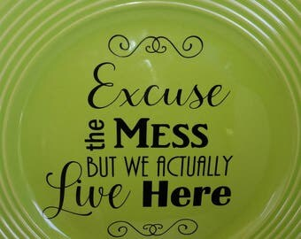 Decorative Plate / Home Decor / Excuse the Mess / Housewarming Gift / Gift / Display Plate / Anniversary Gift / Plate with Quote