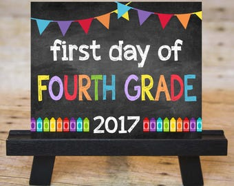 FIRST DAY of Fourth Grade Sign, First Day of School Chalkboard Printable 2017, Instant Download 8x10