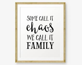 Some Call it Chaos, We Call it Family, home decor, Family Printable, Family Room Decor, Family quote sign, Apartment decor, housewarming