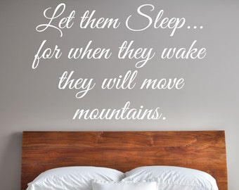 Let them sleep for when they wake they will move mountains. - 0163 - Home Decor - Wall Decor - Inspirational
