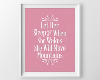 Girl's Nursery Decor, Inspirational Nursery Decor, Move Mountains Quote, Let her sleep for when she wakes she will move mountains