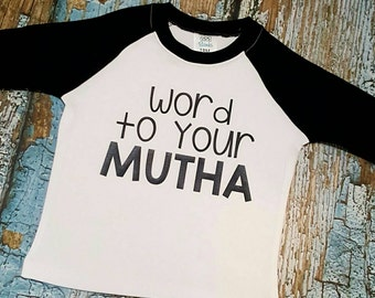 Word to your mutha children's raglan, word to your mutha shirt, word to your mutha top, word to your mutha, vanilla ice, vanilla ice shirt