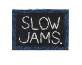SLOW JAMS || Vintage Clothing Band patches Rad Pin Denim Jacket Patch | Custom Patches for Jackets | DJ gift Music patches music gifts
