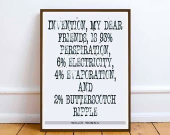Willy Wonka Quote - Invention my dear friends... wall art print Digital Download