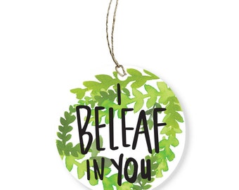 Beleaf in You Round Gift Tag | Encouragement Tag
