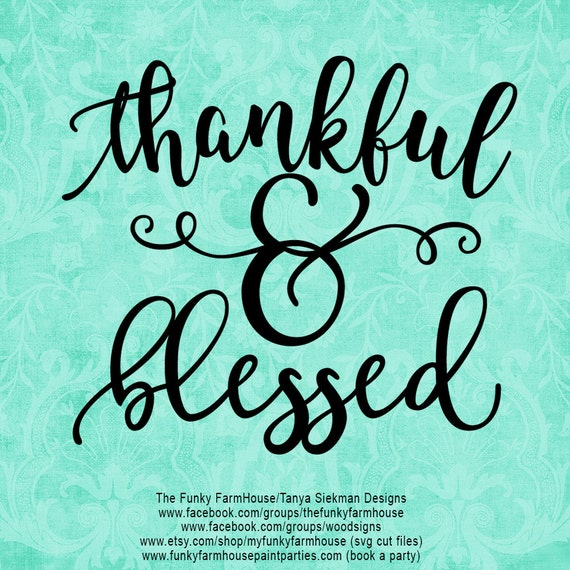"SVG, & PNG - ""Thankful and Blessed"""