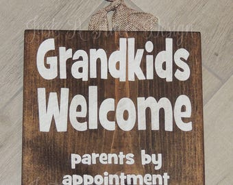 Grandkids Welcome - Parents By Appointment Sign - Custom Wooden Sign - Grandparents - Wall Decor - Hand Painted - Welcome Sign