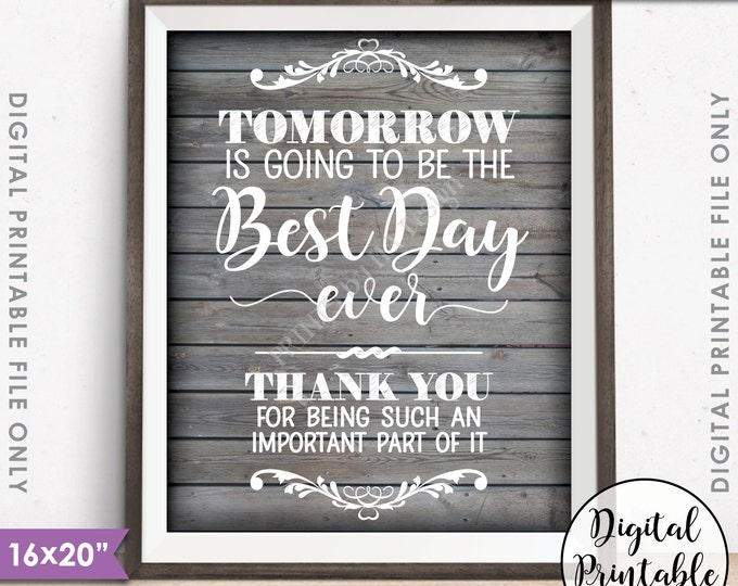 """Rehearsal Dinner Sign,  Tomorrow is Going to Be The Best Day Ever Thank You, Rustic Wedding Wood, 16x20"""" Instant Download Digital Printable"""