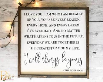 wood sign - wooden sign - love note - the notebook - love story - inspirational quotes - wedding - anniversary - I will always be yours