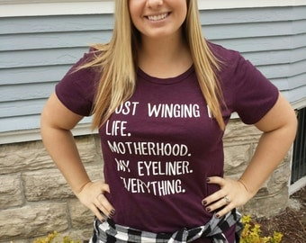 Just Winging It Shirt, Just Winging it, Momlife Shirt, Mom Life Shirt, Mom Shirt, Motherhood Shirt, Eyeliner Shirt, Mom Humor Shirt