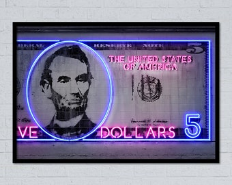 5 dollars Lincoln dollar money art dollar art dollar sign dollar print money print neon art neon sign street art stencil art currency art