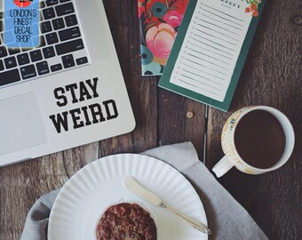 Stay weird Macbook / Laptop Vinyl Decal
