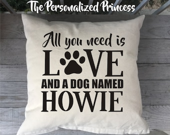 All you need is love and a dog named Pillow Cover, custom pillow cover, Pet Pillow