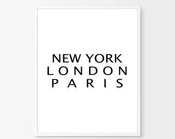 New York, London, Paris, Typography Print, Travel Poster, New York Art, Typography Wall Art, Printable, New York Print, Fashion Print