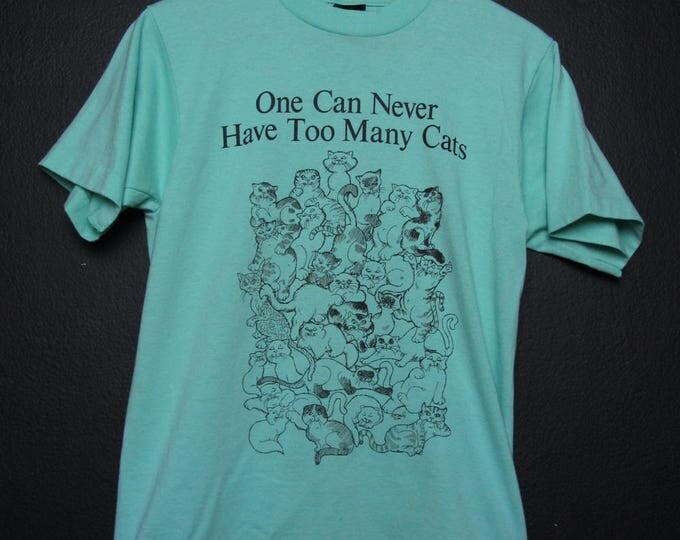 One Can Never Have Too Many Cats 1980's Vintage Tshirt