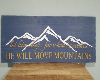 Wood Sign, Let him sleep, Let her sleep, Nursery Sign, Child's Bedroom Decor, Spiritual, Inspirational, Move Mountains, 12x24
