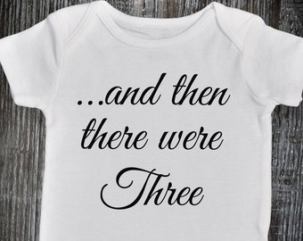 And then there were three, Pregnancy Announcement Onesie, Coming Soon Onesie, Pregnancy Reveal, Pregnancy Reveal to Family, Photo Props