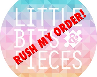 Rush Fee! Rush my order!