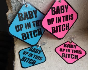 """Gender Reveal Party Pink & Blue """"Baby Up In This Bitch"""" Suction Car Sign - Baby on Board (Set of 4) It's A Girl / Boy"""