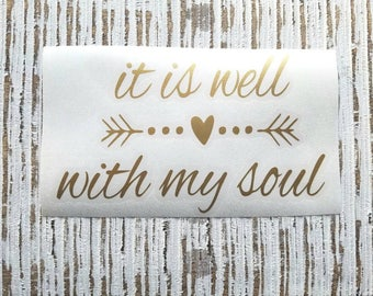It is Well with My Soul Decal | It is Well With my Soul | Christian Decal | Inspirational Decal | Bible Verse Decal | Decals for Women