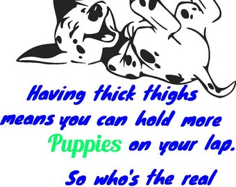 Thick thighs and puppies