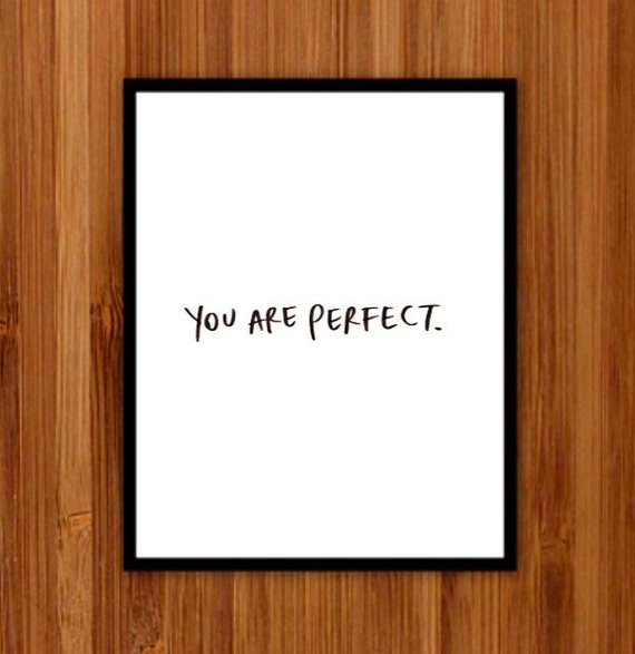 Instant download Printable Art, Wall Decor, Print, You are Perfect, Gift For Her, Art Prints, Hand lettering, Black And White