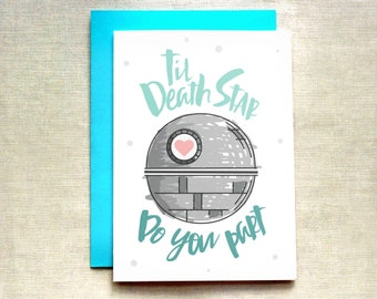 Star Wars Wedding Card, Death Star Card, Til Death Do You Part Card, Funny Wedding Card, Engagement Card