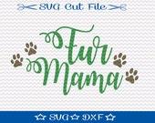 Fur Mama SVG Cutting File / SVG Cut File /  SVG Download / Silhouette Cameo / Digital Download / Mom File / Dog Lover svg file