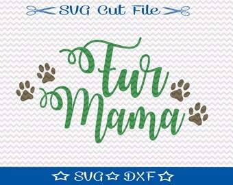 Fur Mama SVG Cutting File / SVG Cut File /  SVG Download / Silhouette Cameo / Digital Download / Mom File / Dog Lover svg file