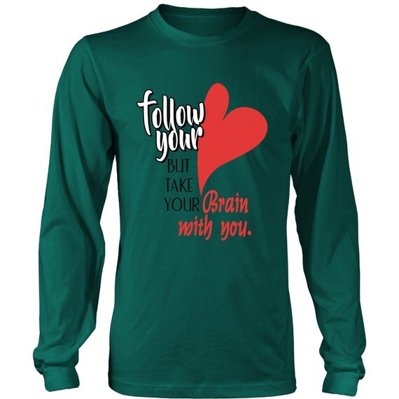 Long Sleeve Shirt - Follow Your Heart