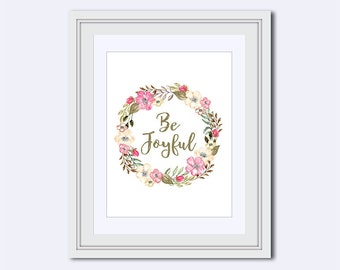 Be Joyful Printable - Be Joyful quote - joyful print - Joyful wall art - pink flower decor - Inspirational Quote - Instant download