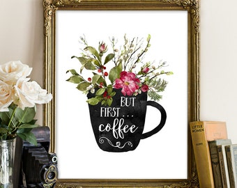 But first coffee, coffee printable, coffee print, coffee wall decor, kitchen printable, kitchen decor, kitchen wall decor, kitchen printable