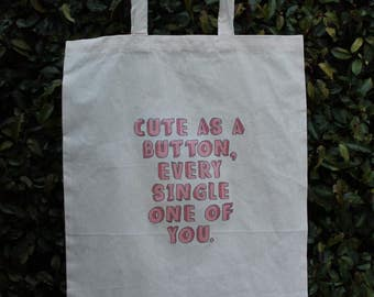 Harry Styles Quote Tote Bag Cute as a Button