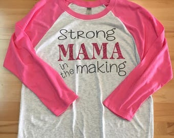 Strong Mama in the Making - Womens Raglan T-Shirt