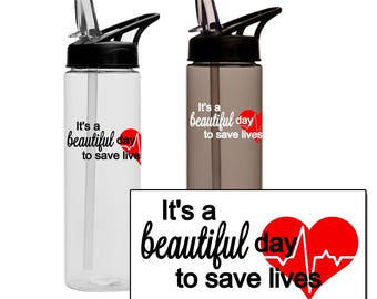 It's A Beautiful Day To Save Lives Water Bottle, Greys Anatomy Gift, Doctor Gift, Grey's Anatomy Water Bottle, Nursing, Nurse Appreciation
