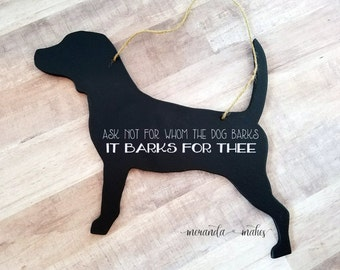 Beagle Dog Silhouette Wood Cutout with Chalkboard Finish, Housewarming Gift for Dog Lover, Funny Sign, For Whom The Dog Barks Door Hanger