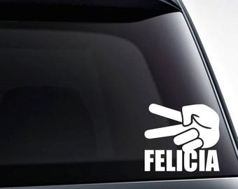 Bye Felicia peace out die cut vinyl decal sticker / quality vinyl graphics