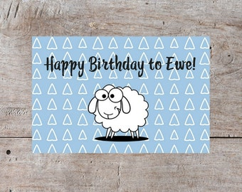 Happy Birthday to Ewe, Pun Birthday Card, Funny Birthday Card, Cute Birthday Card, Hilarious Birthday Card, Sheep Birthday Card