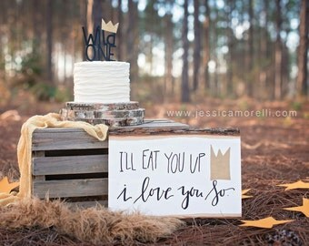 """Where The Wild Things Are: """"Ill Eat You Up I Love You So"""" Sign"""