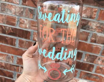 READY  TO SHIP Sweating For the Wedding Funny Custom 32 oz Water Bottle - Daily Motivation - Gift Funny Workout - Motivation - Exercise - Wa