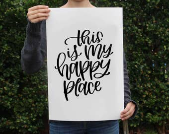 This is My Happy Place Art Print - Handlettered Quote