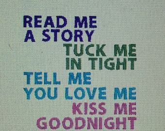 Read me a story Tuck me in tight tell me you love me and kiss me goodnight 4X4 size pes jef hus dst sew xxx