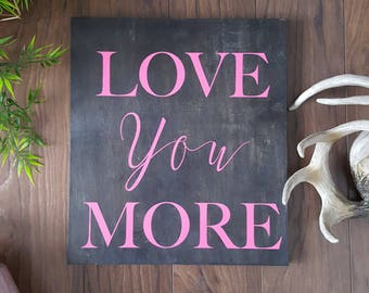 Love you more, home decor, gifts for girls, wooden sign, pink print, wall decor, chic home decor, new home gift
