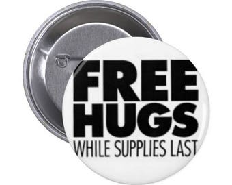 "Free Hugs - 1.5"" and 2.25"" Pinback Button"