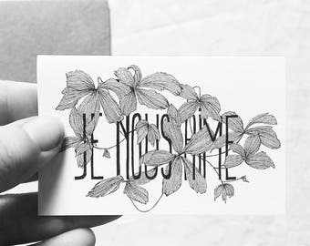 I love us - illustrated card with message - drawing by hand - Clematis - France - limited edition - monocot