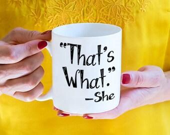 That's What She Said Mug, funny coffee mug (M147)