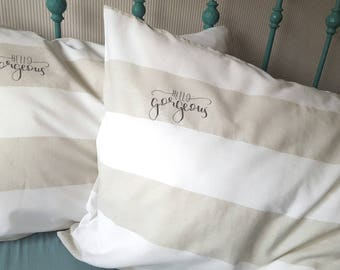 Hello Gorgeous hand embroidered pillowcase