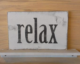 White RELAX Sign Hand painted signs Wood Signs Wooden Signs Distressed Country Home Decor Rustic Signs