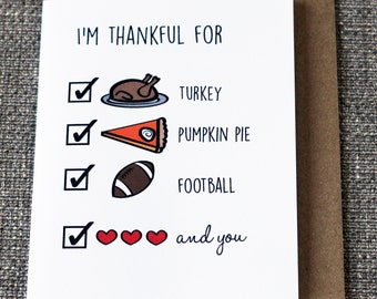 I'm Thankful For Turkey, Pumpkin Pie, Football And You Cute Thanksgiving Greeting Card